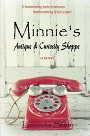 MINNIE'S ANTIQUE & CURIOSITY SHOPPE by Lucinda  Stein