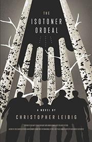 THE ISOTONER ORDEAL by Christopher Leibig