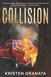 COLLISION by Kristen  Granata