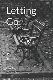 LETTING GO by Len Joy