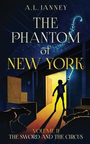 THE PHANTOM OF NEW YORK by A.L.  Janney