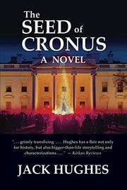 THE SEED OF CRONUS by Jack  Hughes
