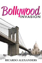 BOLLYWOOD INVASION by Ricardo  Alexanders