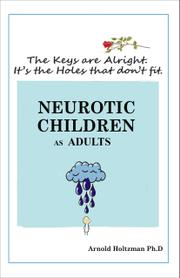 NEUROTIC CHILDREN AS ADULTS by Arnold Holtzman