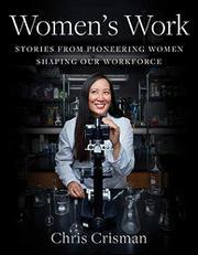 WOMEN'S WORK by Chris  Crisman