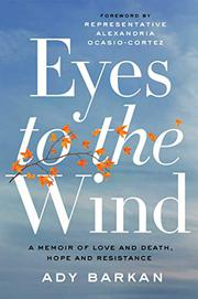 EYES TO THE WIND by Ady Barkan