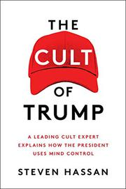 THE CULT OF TRUMP by Steven Hassan