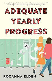 ADEQUATE YEARLY PROGRESS by Roxanna Elden