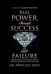REAL POWER THROUGH SUCCESS AND FAILURE by Princely  Ebwe