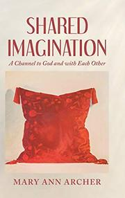 SHARED IMAGINATION by Mary Ann  Archer