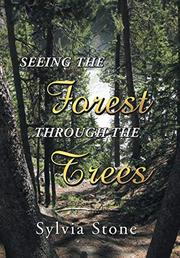 SEEING THE FOREST THROUGH THE TREES by Sylvia  Stone