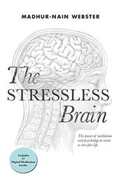 THE STRESSLESS BRAIN by Madhur-Nain  Webster