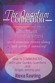 THE QUANTUM CONNECTION by Alexa  Keating