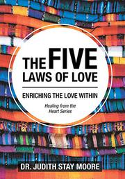 THE FIVE LAWS OF LOVE by Judith Stay  Moore