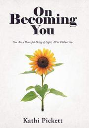 ON BECOMING YOU by Kathi  Pickett