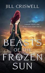 BEASTS OF THE FROZEN SUN by Jill Criswell