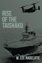 RISE OF THE TAISHAKU by W. Lee Radcliffe