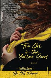 THE GIRL IN THE YELLOW SCARF by C.R.  Frigard