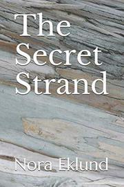 THE SECRET STRAND by Nora  Eklund