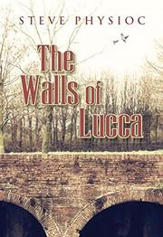 THE WALLS OF LUCCA by Steve  Physioc