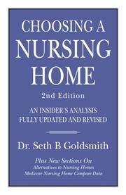 CHOOSING A NURSING HOME by Seth B. Goldsmith