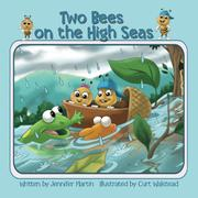 TWO BEES ON THE HIGH SEAS by Jennifer  Martin