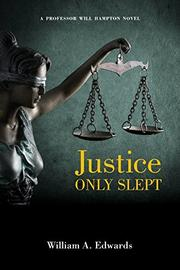 JUSTICE ONLY SLEPT by William A.  Edwards