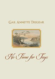 NO TIME FOR TOYS by Gail Annette  Tregear