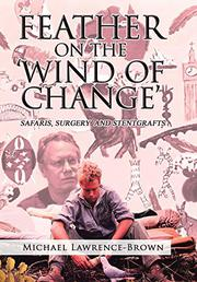 FEATHER ON THE 'WIND OF CHANGE' by Michael  Lawrence-Brown