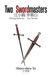 TWO SWORDMASTERS by Shiao-Shen  Yu