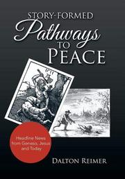 STORY-FORMED PATHWAYS TO PEACE by Dalton  Reimer