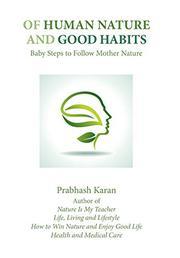 OF HUMAN NATURE AND GOOD HABITS by Prabhash  Karan