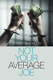 NOT YOUR AVERAGE JOE by Rodney Blackmon