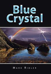 BLUE CRYSTAL by Mark  Ridler