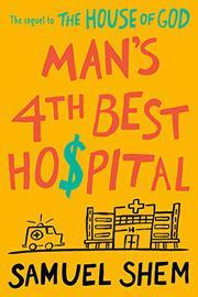 MAN'S 4TH BEST HOSPITAL by Samuel Shem