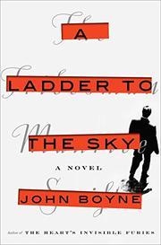 A LADDER TO THE SKY by John Boyne