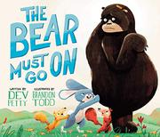 THE BEAR MUST GO ON by Dev Petty