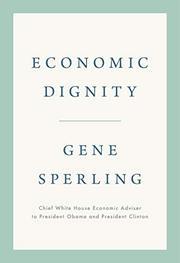 ECONOMIC DIGNITY by Gene Sperling