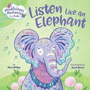 LISTEN LIKE AN ELEPHANT by Kira Willey