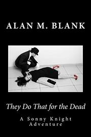 THEY DO THAT FOR THE DEAD by Alan M. Blank