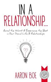 IN A RELATIONSHIP by Aaron  Boe