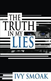THE TRUTH IN MY LIES by Ivy  Smoak