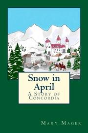SNOW IN APRIL by Mary Mager