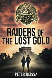 RAIDERS OF THE LOST GOLD  by Peter Neissa
