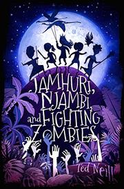JAMHURI, NJAMBI & FIGHTING ZOMBIES by Ted Neill