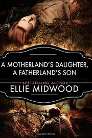 A MOTHERLAND'S DAUGHTER, A FATHERLAND'S SON by Ellie  Midwood