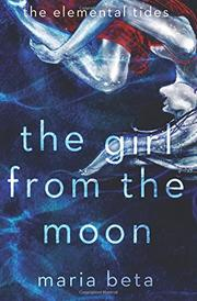 THE GIRL FROM THE MOON by Maria   Beta