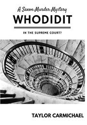 WHODIDIT IN THE SUPREME COURT? by Taylor Carmichael