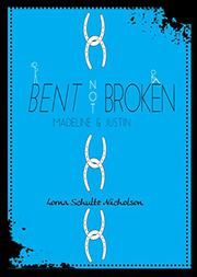 BENT NOT BROKEN by Lorna Schultz Nicholson