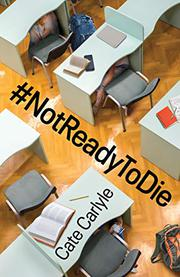 #NOTREADYTODIE by Cate Carlyle